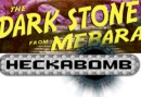 'Heckabomb' and 'The Dark Stone From Mebara' Available to Buy Today!!